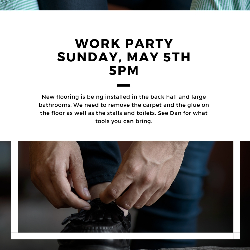 Work Party Sunday, March 5th 5pm