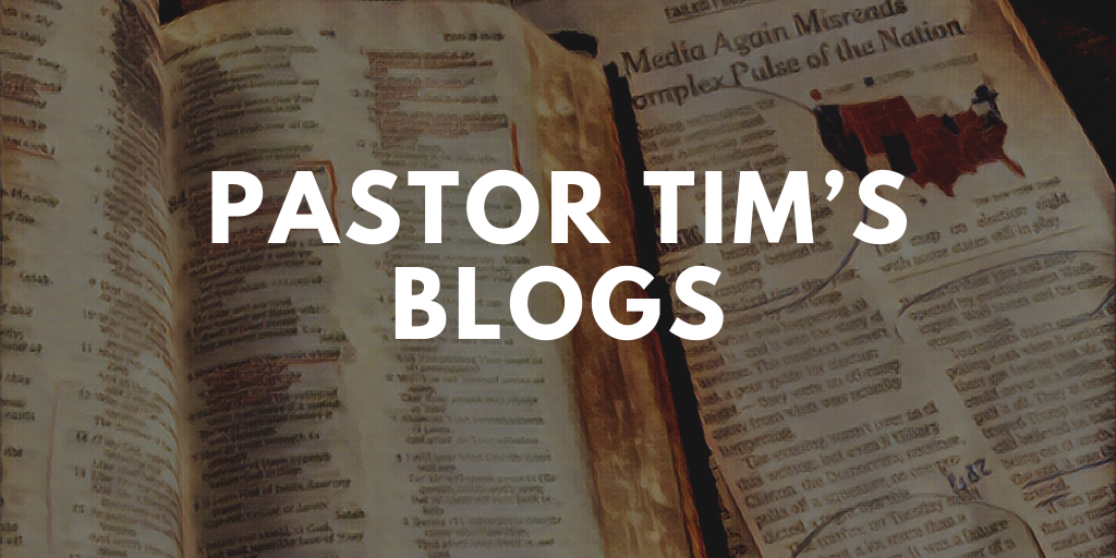 Pastor Tim's Blogs (1)